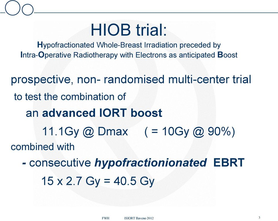 multi-center trial to test the combination of an advanced IORT boost 11.