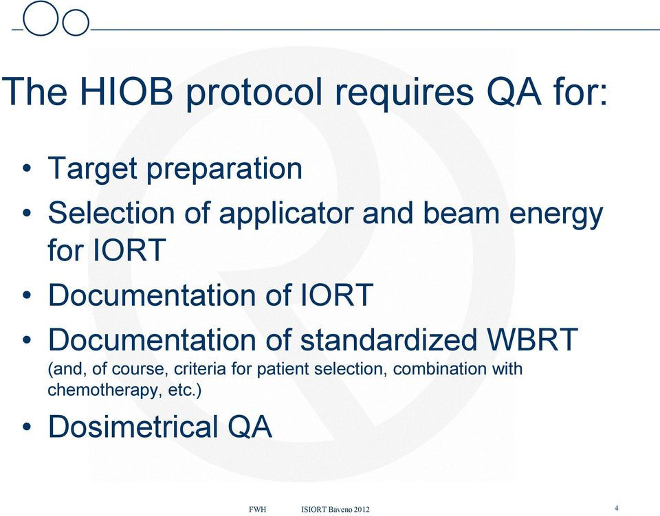 of standardized WBRT (and, of course, criteria for patient selection,