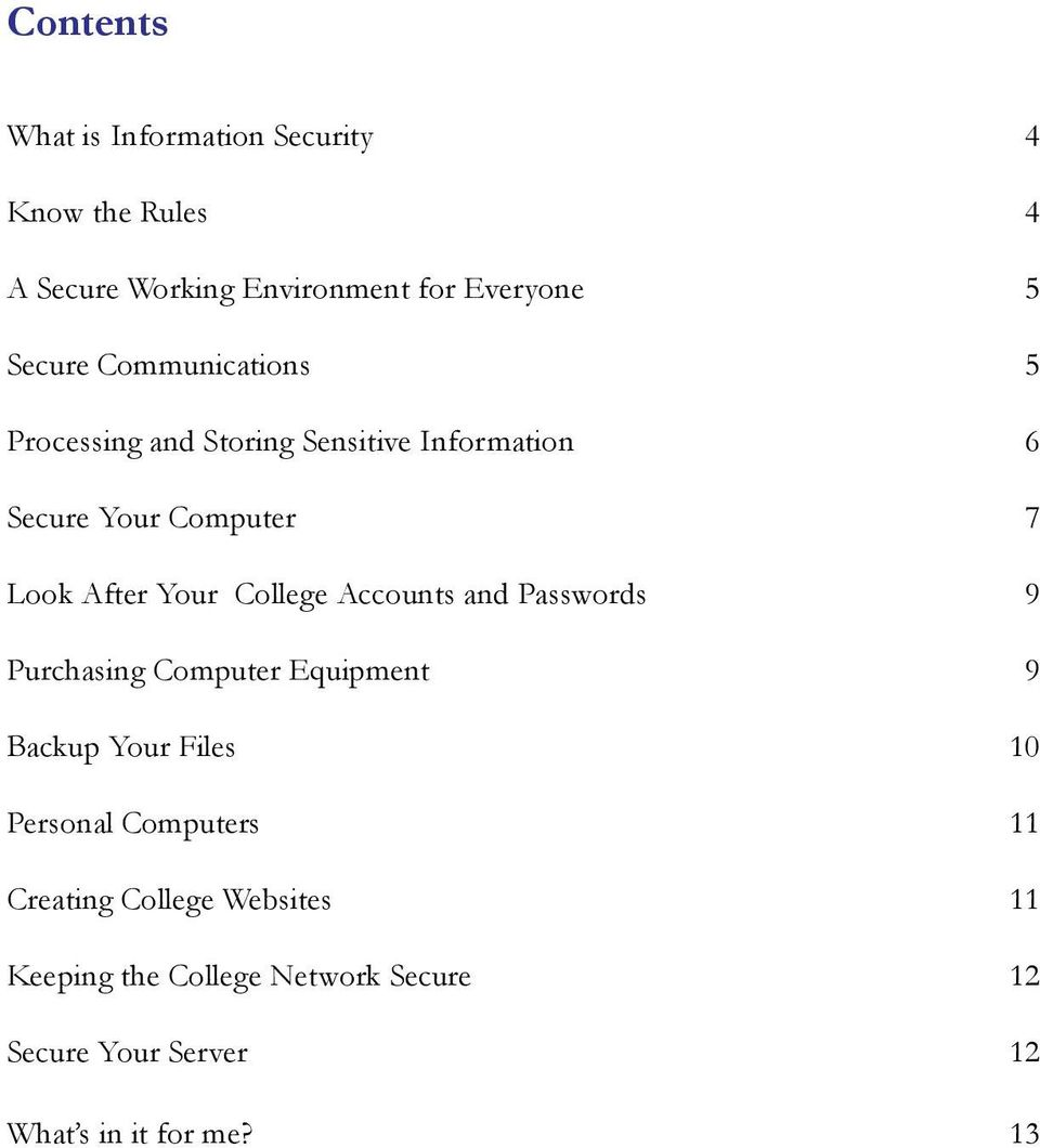 College Accounts and Passwords 9 Purchasing Computer Equipment 9 Backup Your Files 10 Personal Computers 11