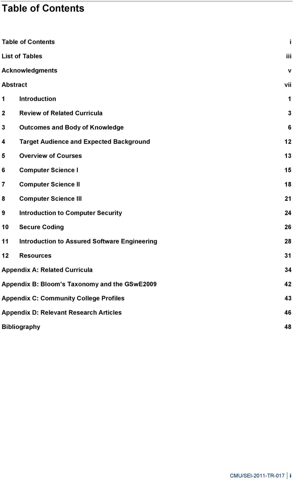 Introduction to Computer Security 24 10 Secure Coding 26 11 Introduction to Assured Software Engineering 28 12 Resources 31 Appendix A: Related Curricula 34
