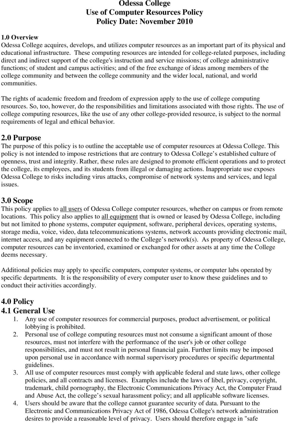 These computing resources are intended for college-related purposes, including direct and indirect support of the college's instruction and service missions; of college administrative functions; of