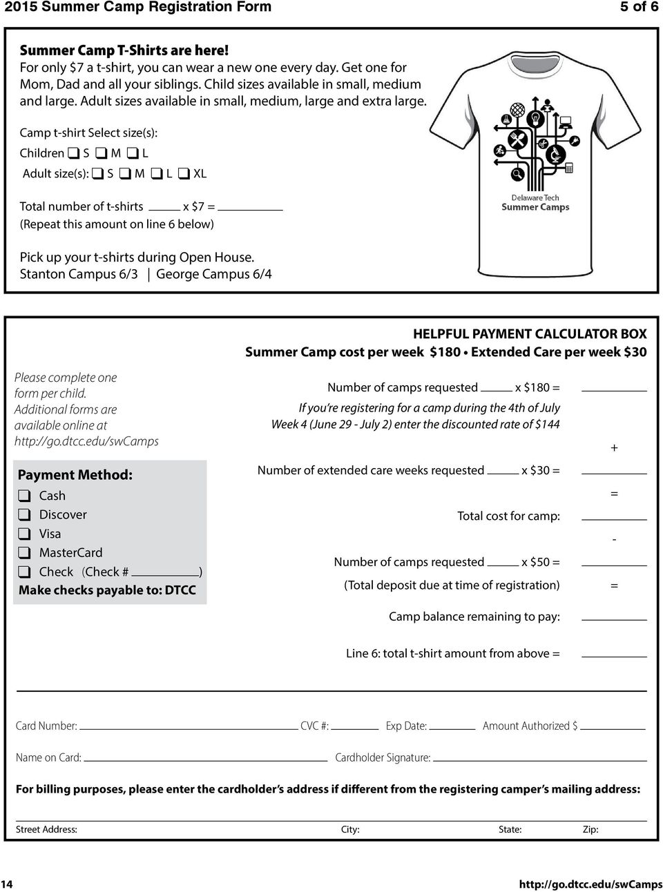 Camp t-shirt Select size(s): Children q S q M q L Adult size(s): q S q M q L q XL Total number of t-shirts x $7 = (Repeat this amount on line 6 below) Pick up your t-shirts during Open House.