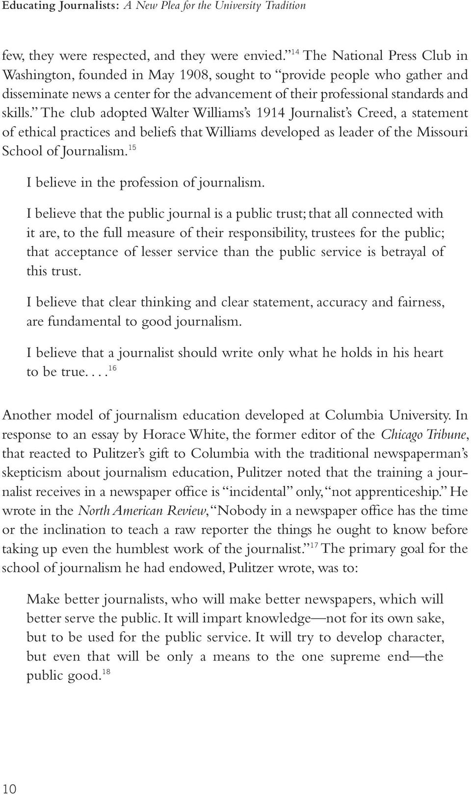professional journalism essay Disclaimer: this essay has been submitted by a student this is not an example of the work written by our professional essay writers you can view samples of our professional work here any opinions, findings, conclusions or recommendations expressed in this material are those of the authors and do.