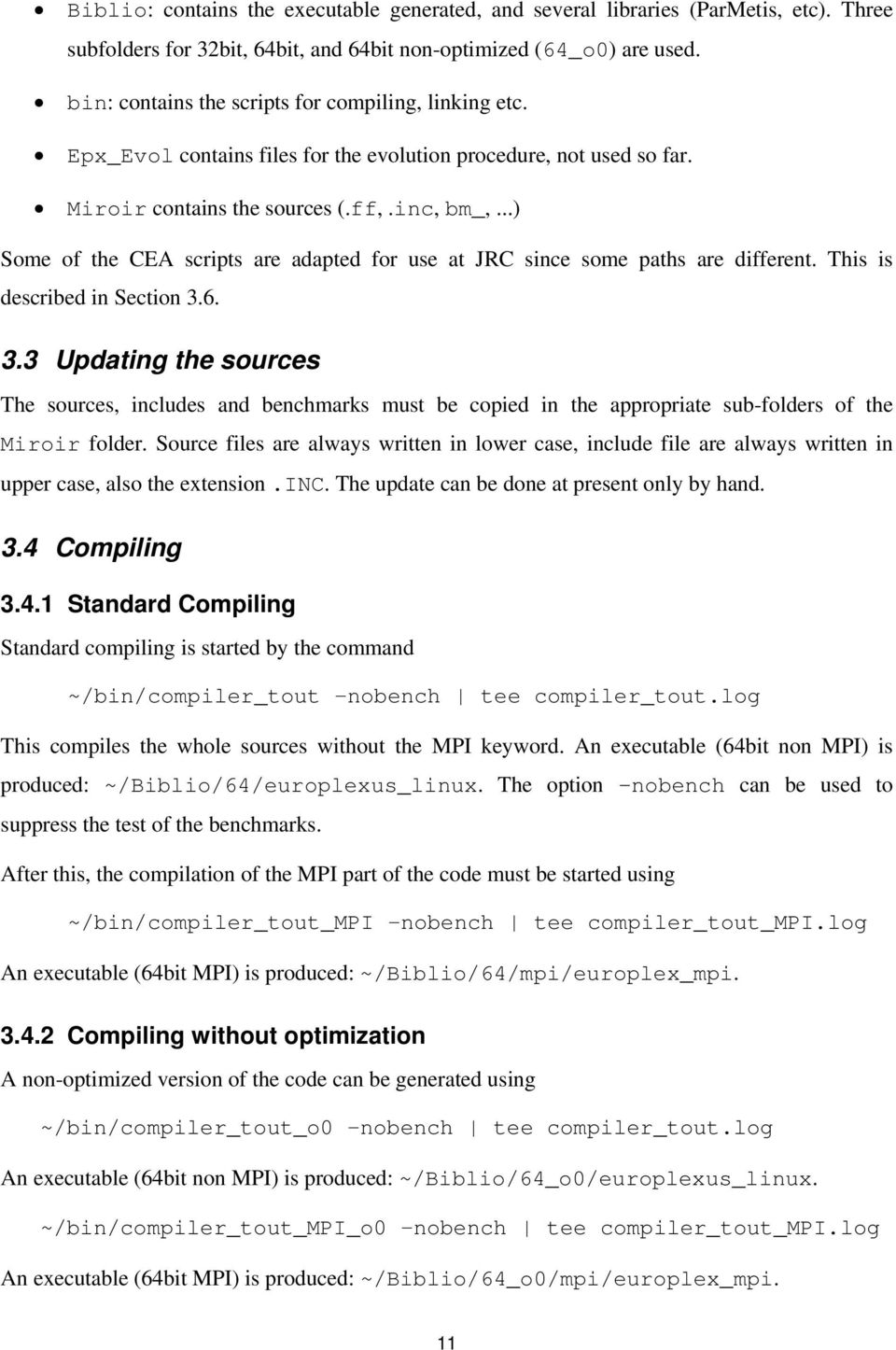 ..) Some of the CEA scripts are adapted for use at JRC since some paths are different. This is described in Section 3.
