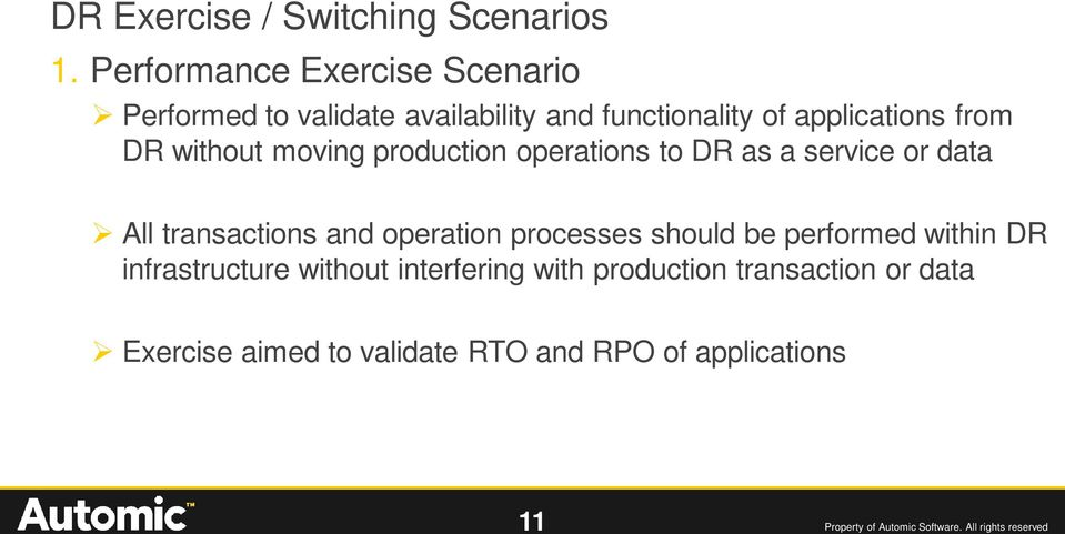 moving production operations to DR as a service or data All transactions and operation processes should be