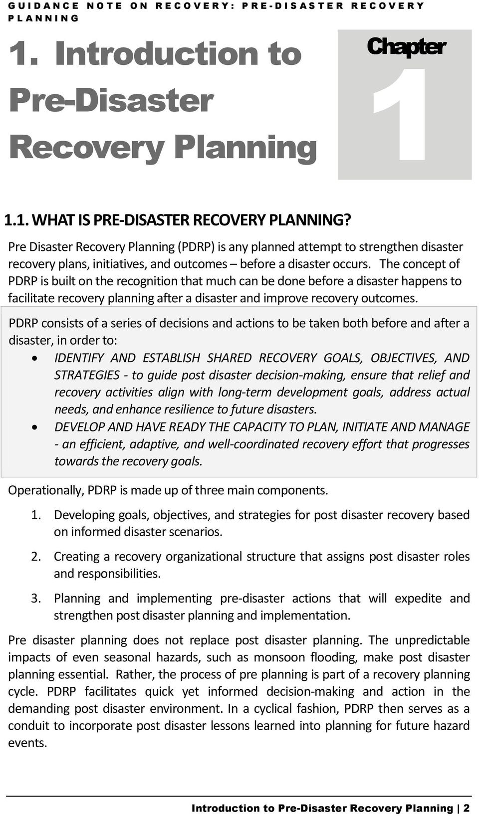 The concept of PDRP is built on the recognition that much can be done before a disaster happens to facilitate recovery planning after a disaster and improve recovery outcomes.