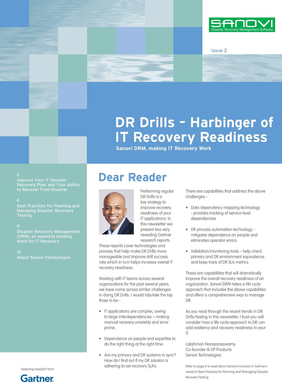 Featuring research from Dear Reader Performing regular DR Drills is a key strategy to improve recovery readiness of your IT applications.