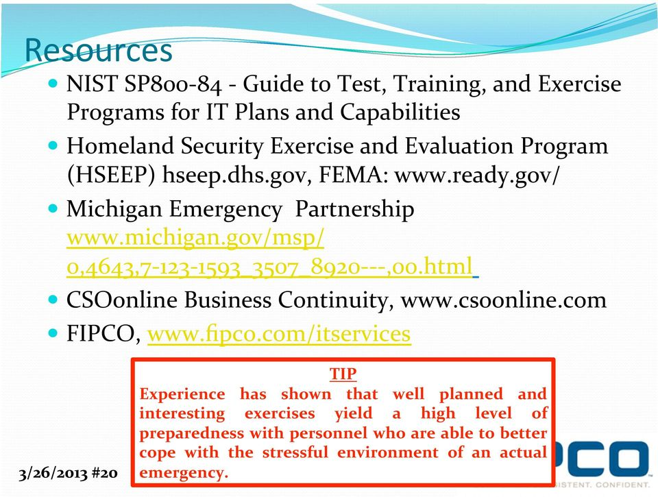 html CSOonline Business Continuity, www.csoonline.com FIPCO, www.fipco.