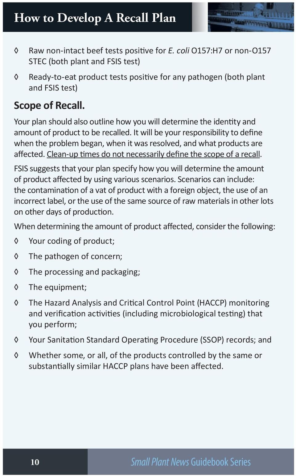 Your plan should also outline how you will determine the identity and amount of product to be recalled.