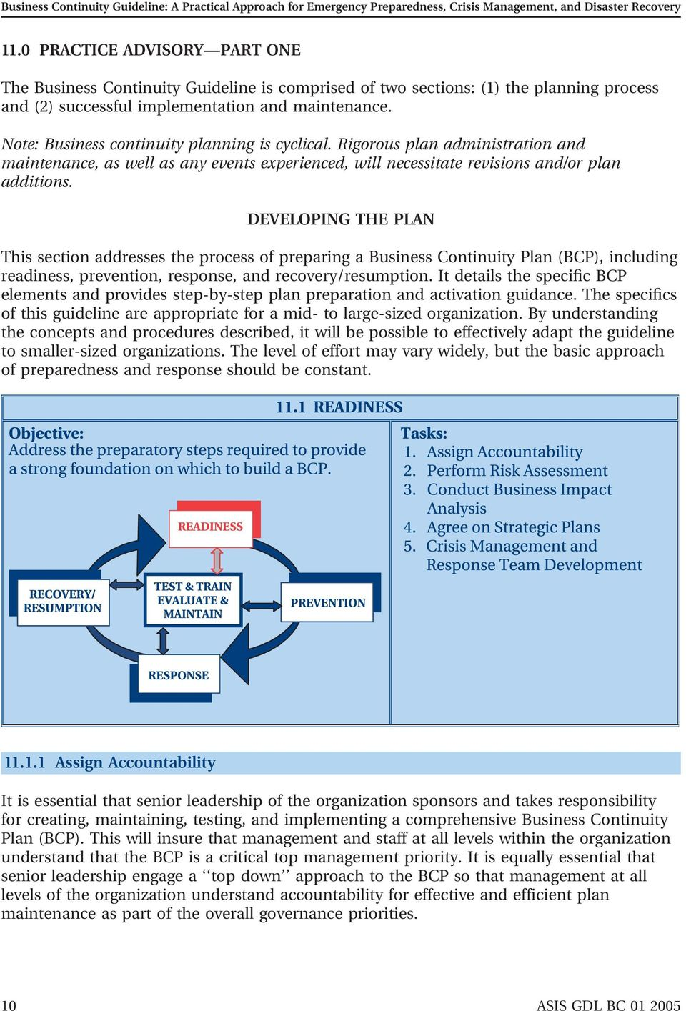 DEVELOPING THE PLAN This section addresses the process of preparing a Business Continuity Plan (BCP), including readiness, prevention, response, and recovery/resumption.