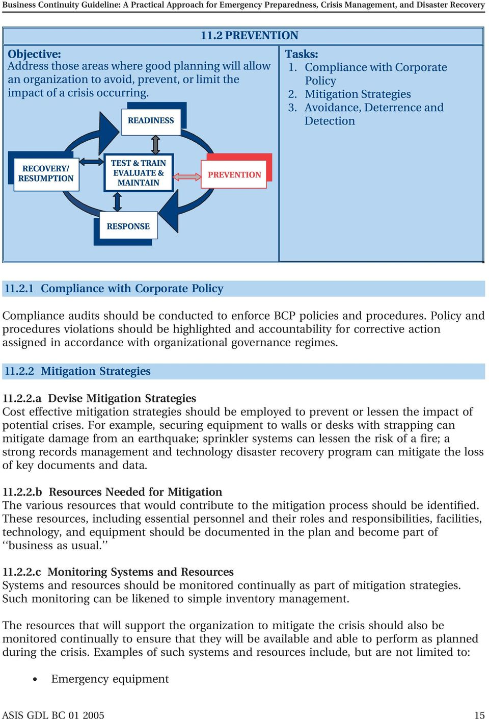 2 Mitigation Strategies 11.2.2.a Devise Mitigation Strategies Cost effective mitigation strategies should be employed to prevent or lessen the impact of potential crises.