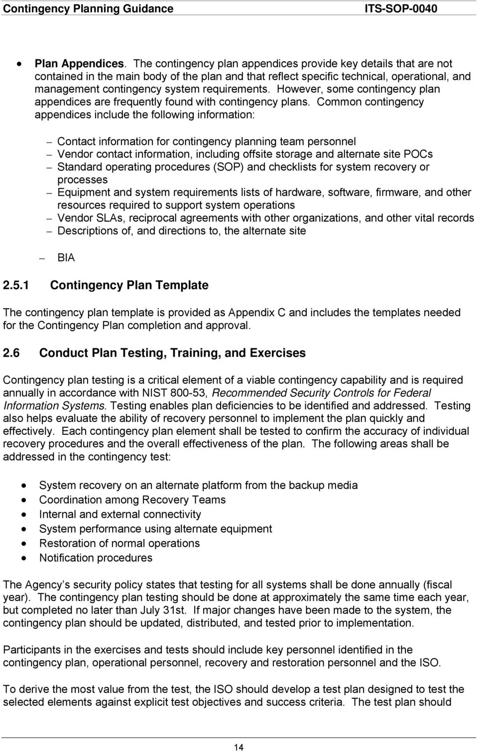 requirements. However, some contingency plan appendices are frequently found with contingency plans.