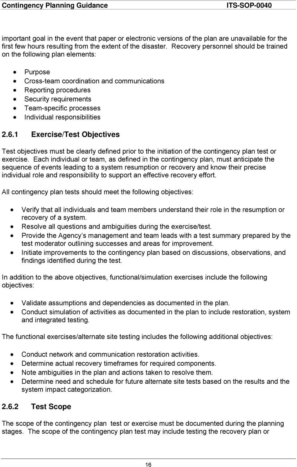 responsibilities 2.6.1 Exercise/Test Objectives Test objectives must be clearly defined prior to the initiation of the contingency plan test or exercise.