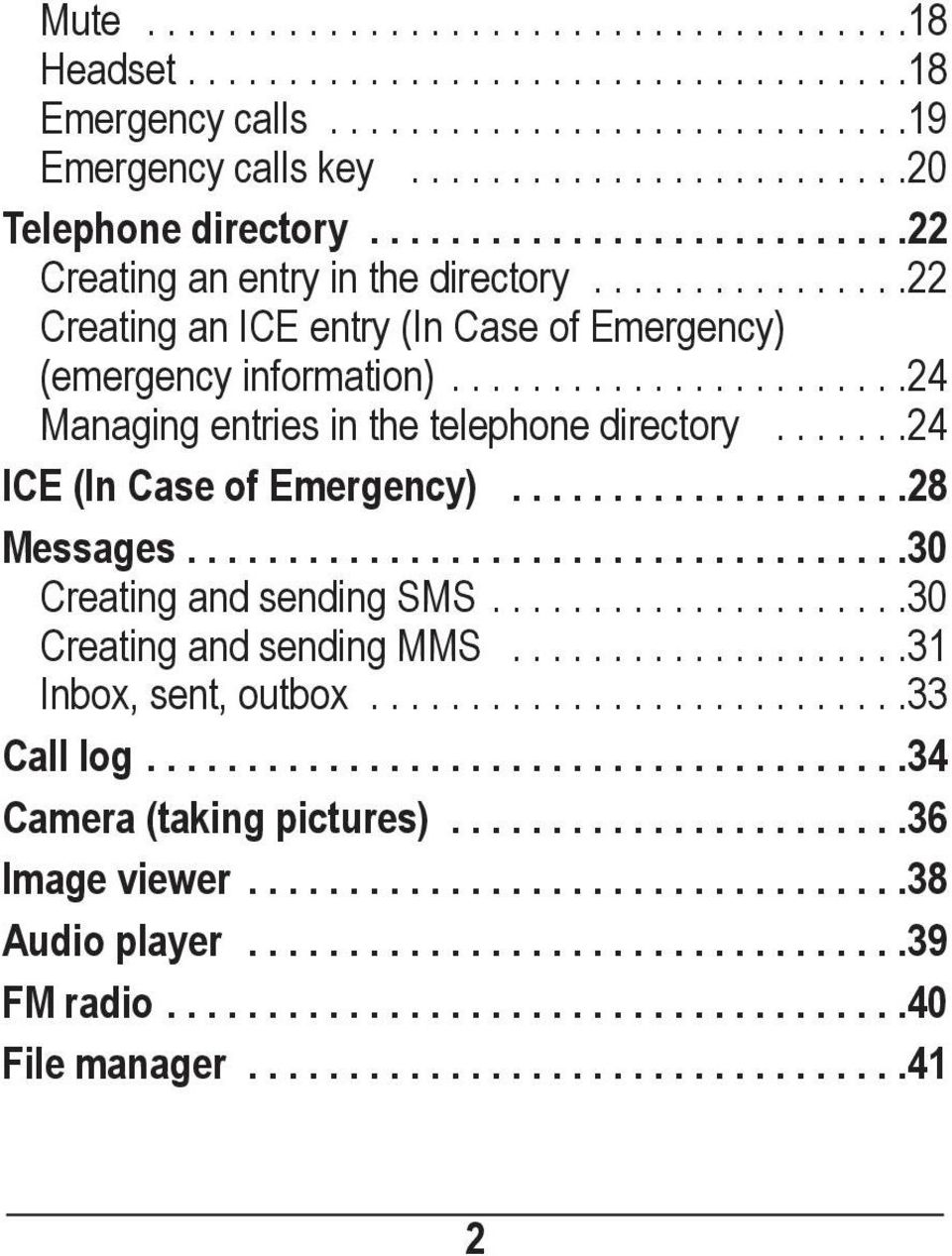 ......24 ICE (In Case of Emergency)....................28 Messages....................................30 Creating and sending SMS.....................30 Creating and sending MMS.