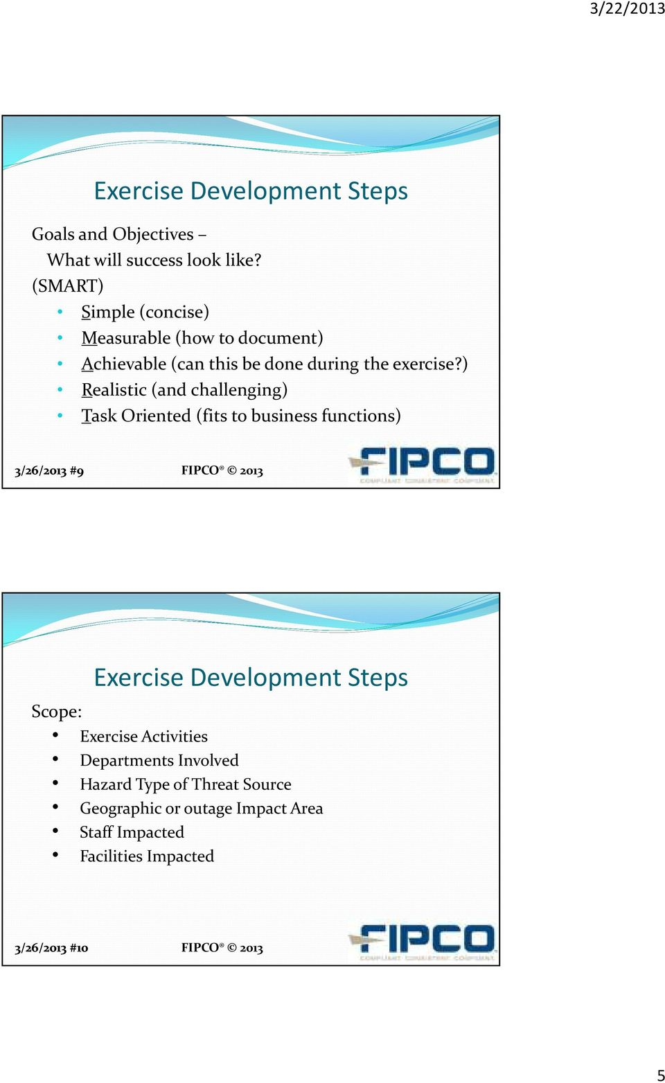 ) Realistic (and challenging) Task Oriented (fits to business functions) 3/26/2013 #9 Exercise Development Steps