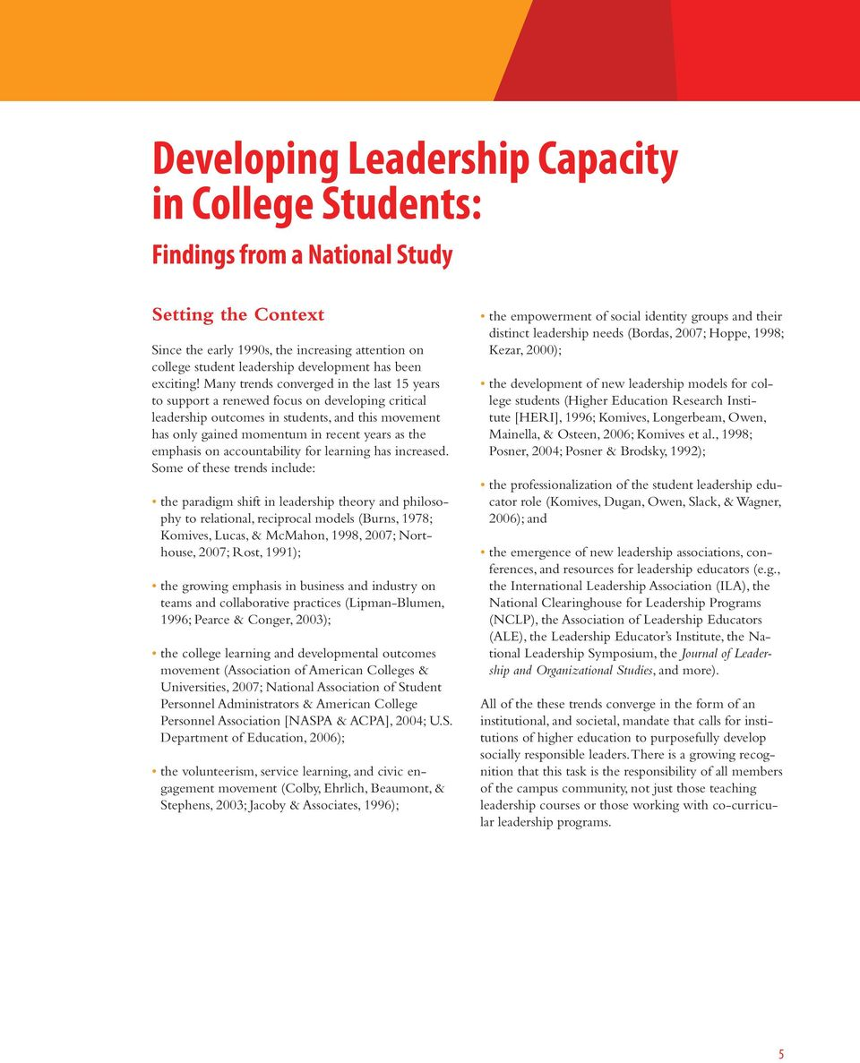 Many trends converged in the last 15 years to support a renewed focus on developing critical leadership outcomes in students, and this movement has only gained momentum in recent years as the