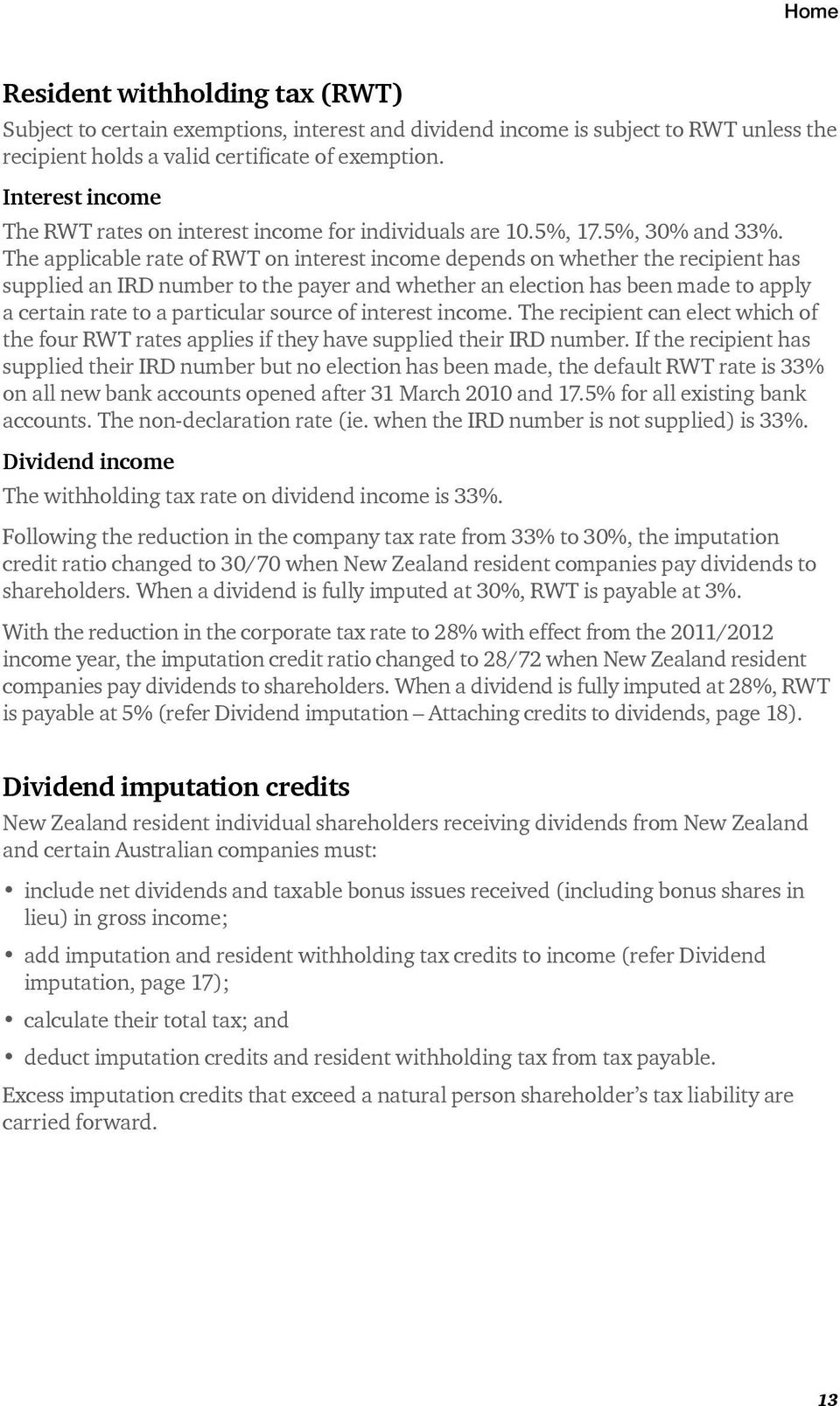 The applicable rate of RWT on interest income depends on whether the recipient has supplied an IRD number to the payer and whether an election has been made to apply a certain rate to a particular
