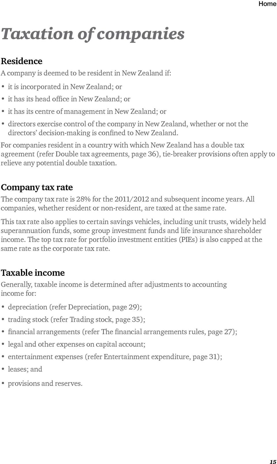 For companies resident in a country with which New Zealand has a double tax agreement (refer Double tax agreements, page 36), tie-breaker provisions often apply to relieve any potential double