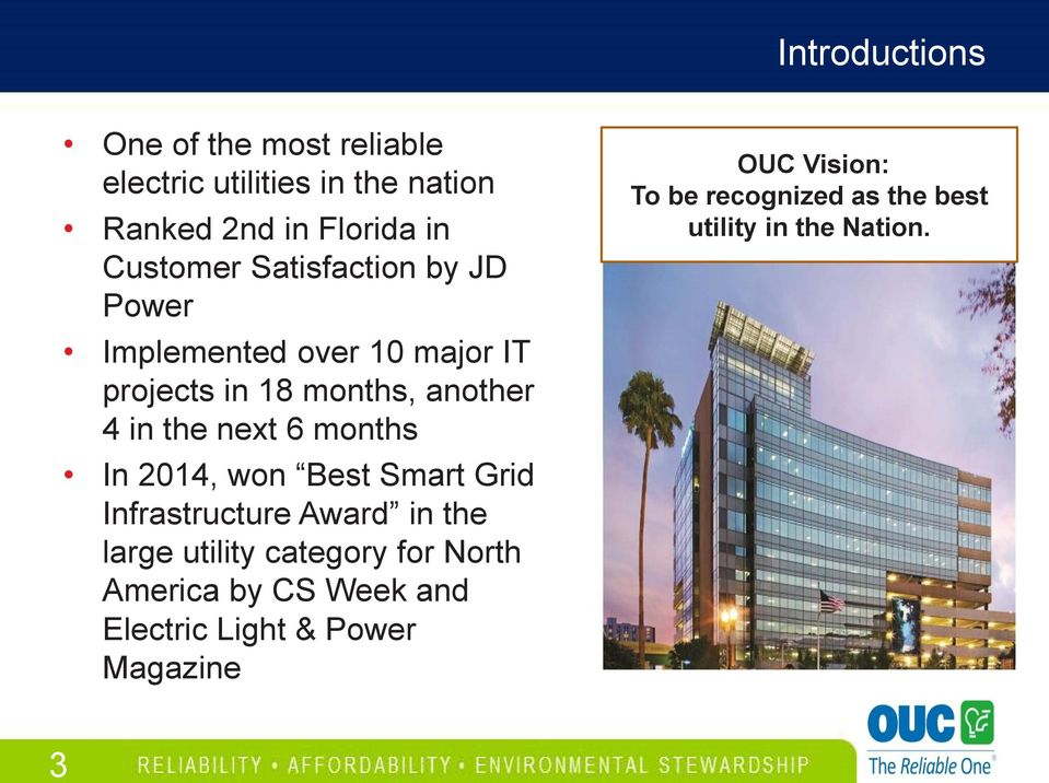 next 6 months In 2014, won Best Smart Grid Infrastructure Award in the large utility category for North