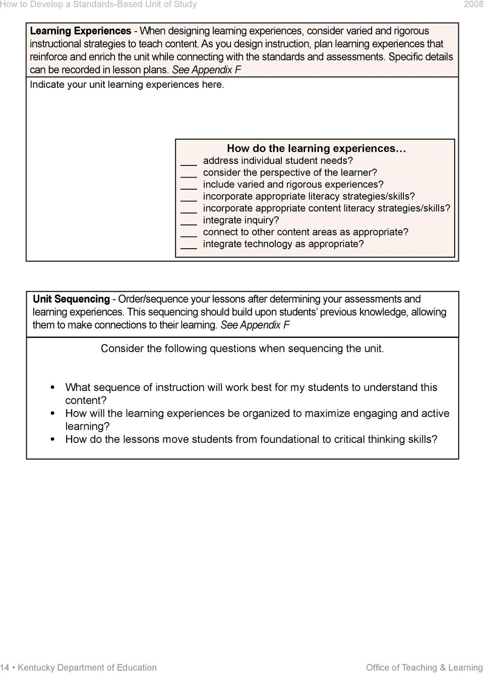 See Appendix F Indicate your unit learning experiences here. How do the learning experiences address individual student needs? consider the perspective of the learner?