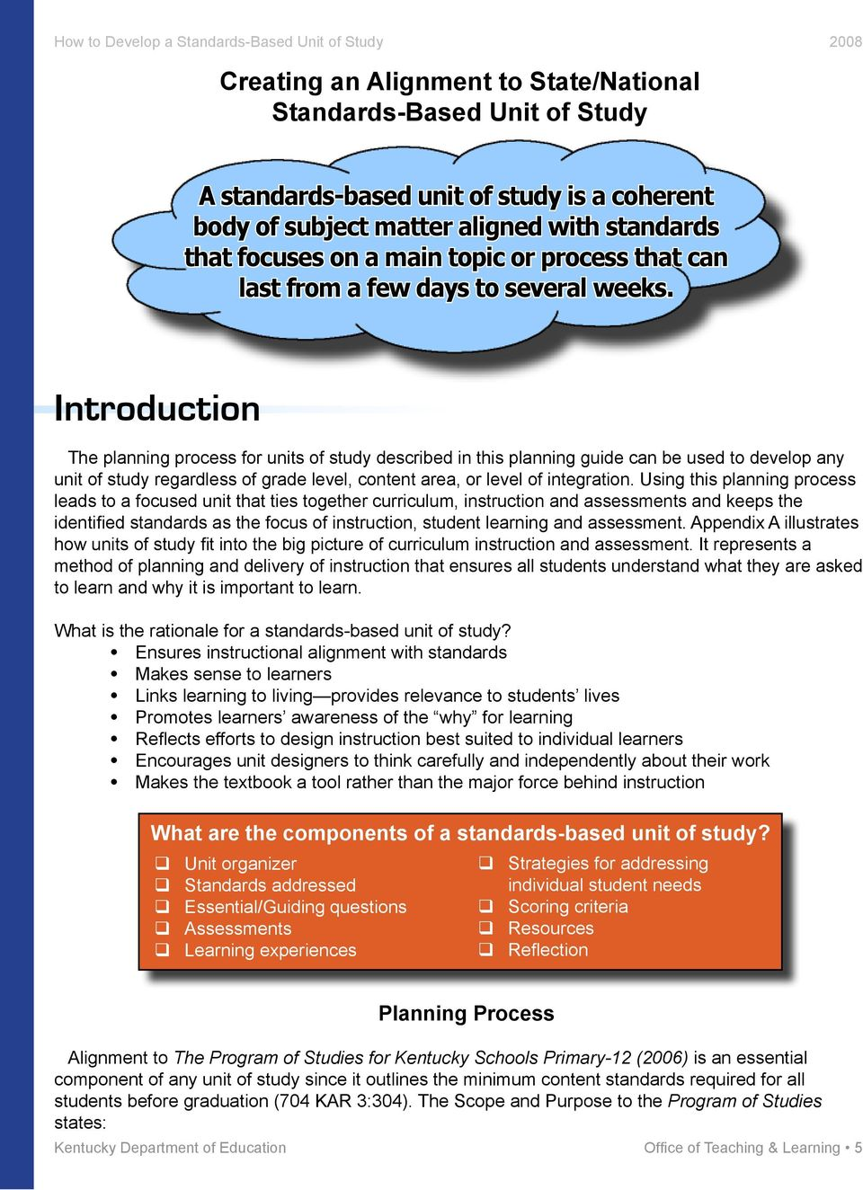 Introduction The planning process for units of study described in this planning guide can be used to develop any unit of study regardless of grade level, content area, or level of integration.
