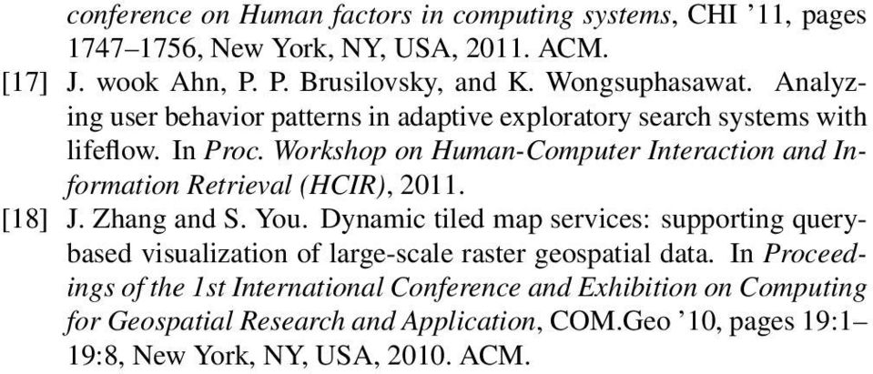 Workshop on Human-Computer Interaction and Information Retrieval (HCIR), 2011. [18] J. Zhang and S. You.