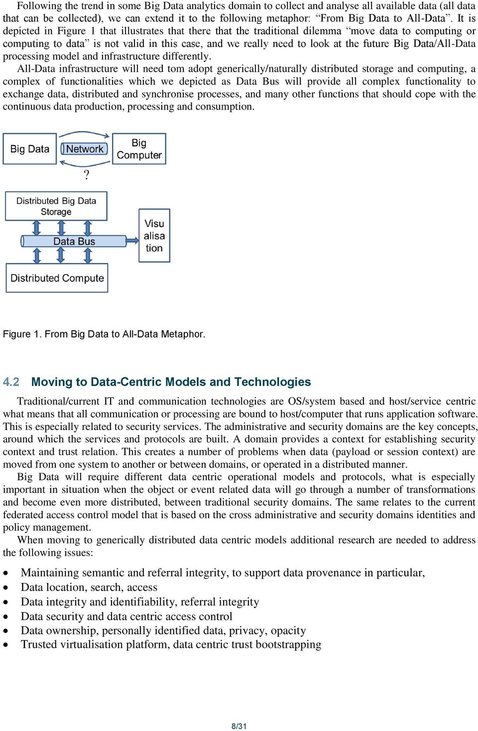 Data/All-Data processing model and infrastructure differently.