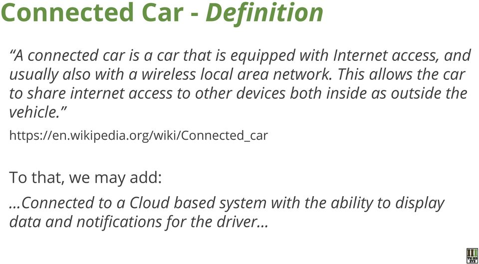 This allows the car to share internet access to other devices both inside as outside the vehicle.