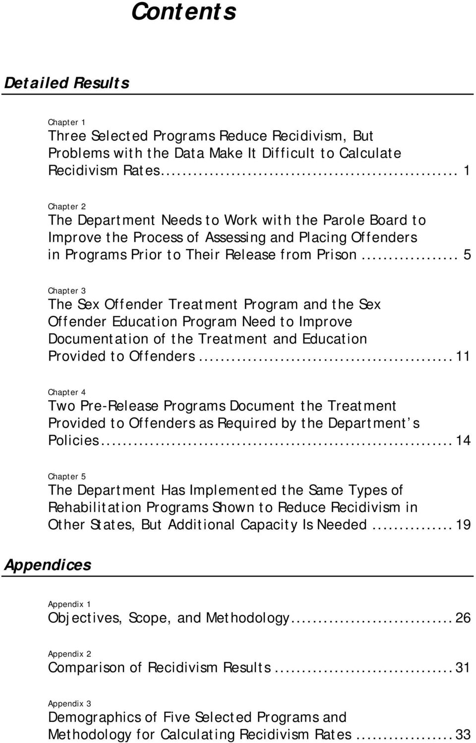 .. 5 Chapter 3 The Sex Offender Treatment Program and the Sex Offender Education Program Need to Improve Documentation of the Treatment and Education Provided to Offenders.