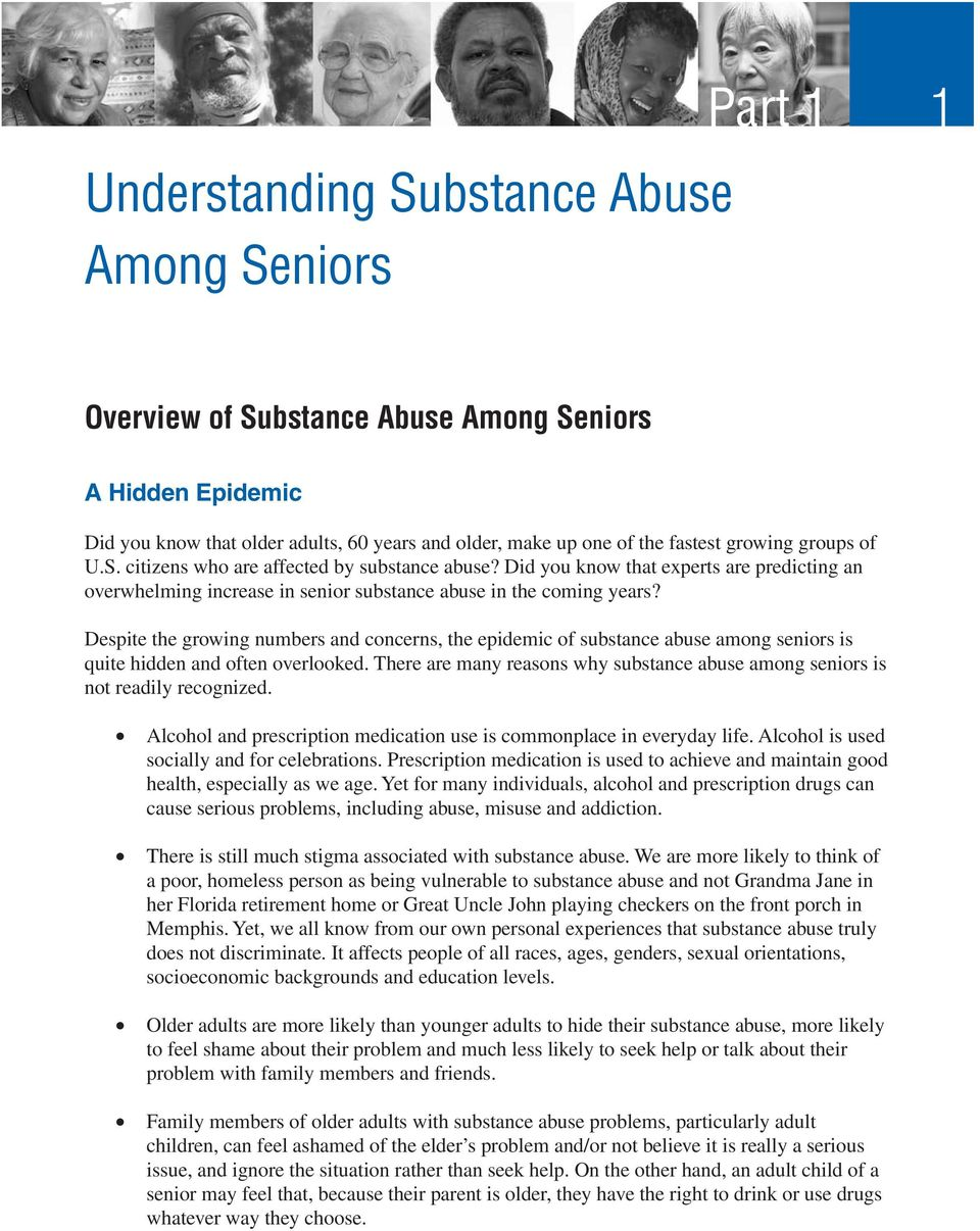 Despite the growing numbers and concerns, the epidemic of substance abuse among seniors is quite hidden and often overlooked.