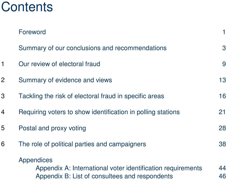 identification in polling stations 21 5 Postal and proxy voting 28 6 The role of political parties and campaigners