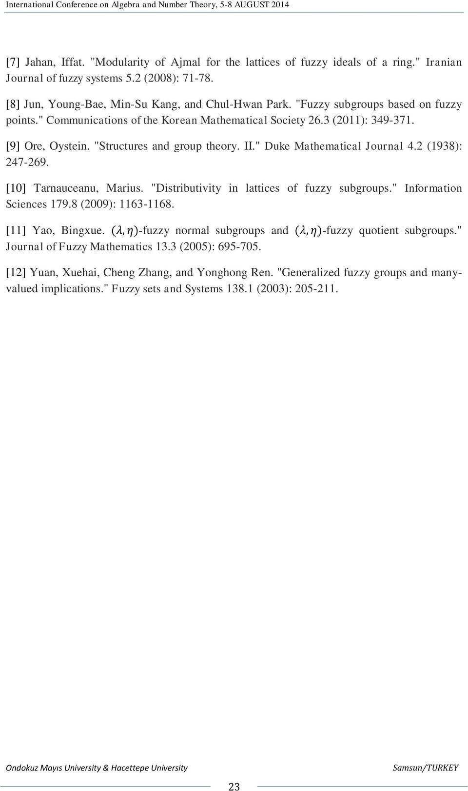 "2 (1938): 247-269. [10] Tarnauceanu, Marius. ""Distributivity in lattices of fuzzy subgroups."" Information Sciences 179.8 (2009): 1163-1168. [11] Yao, Bingxue."