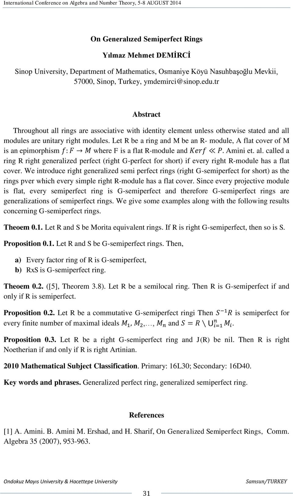Let R be a ring and M be an R- module, A flat cover of M is an epimorphism where F is a flat R-module and Amini et. al.