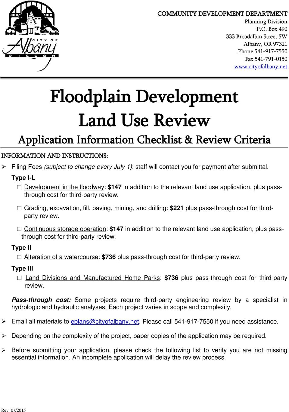 payment after submittal. Type I-L Development in the floodway: $147 in addition to the relevant land use application, plus passthrough cost for third-party review.