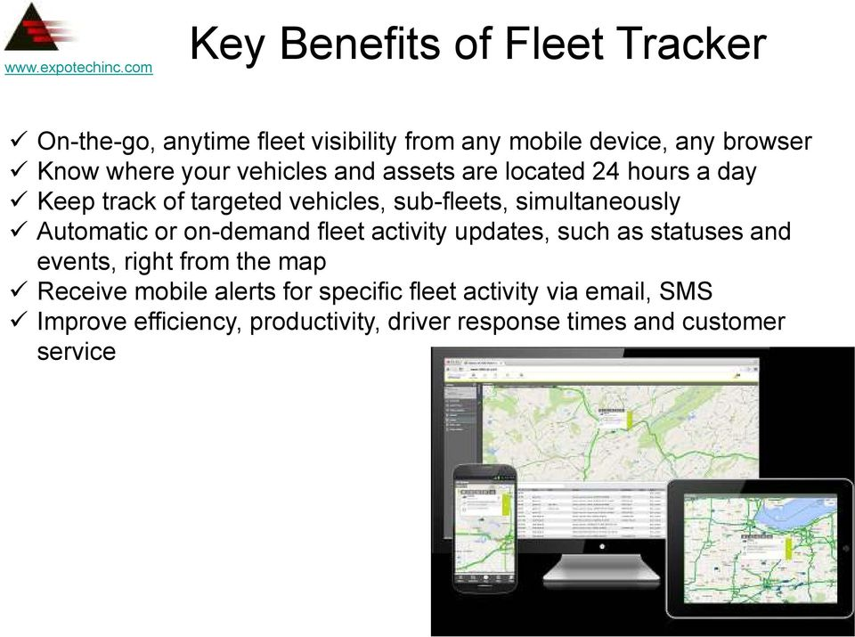 Automatic or on-demand fleet activity updates, such as statuses and events, right from the map Receive mobile