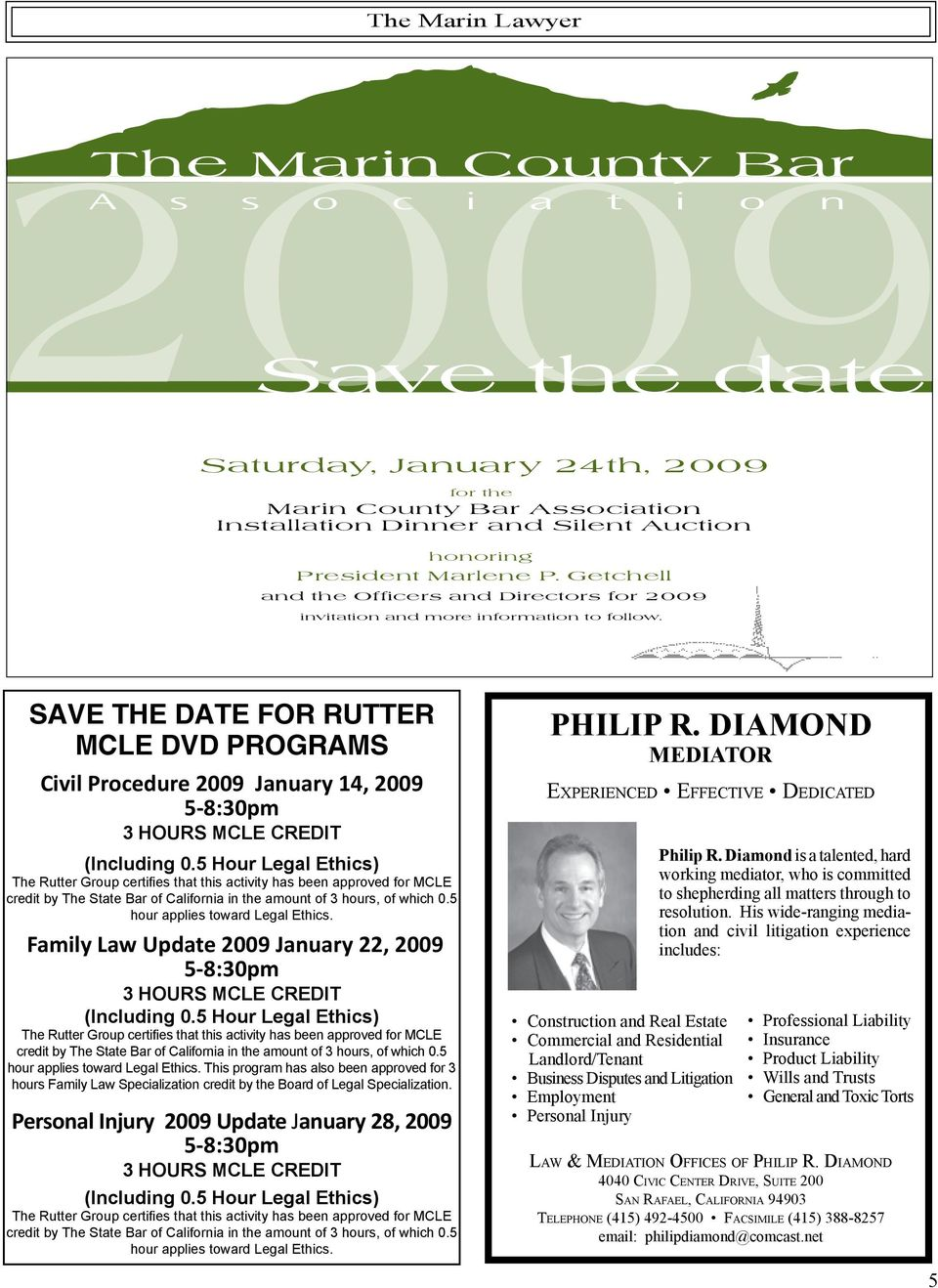 Save the Date for Rutter MCLE DVD Programs Civil Procedure 2009 January 14, 2009 5-8:30pm 3 HOURS MCLE CREDIT (Including 0.