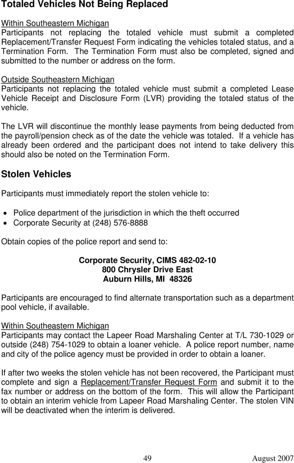 Outside Southeastern Michigan Participants not replacing the totaled vehicle must submit a completed Lease Vehicle Receipt and Disclosure Form (LVR) providing the totaled status of the vehicle.
