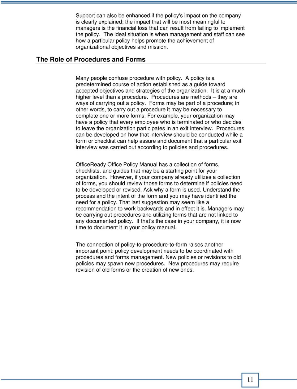 The Role of Procedures and Forms Many people confuse procedure with policy.