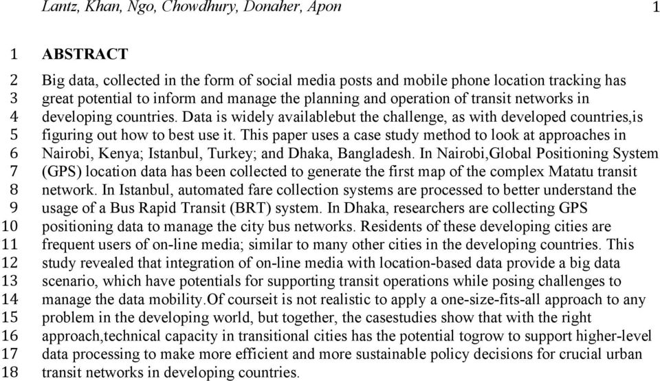 This paper uses a case study method to look at approaches in Nairobi, Kenya; Istanbul, Turkey; and Dhaka, Bangladesh.