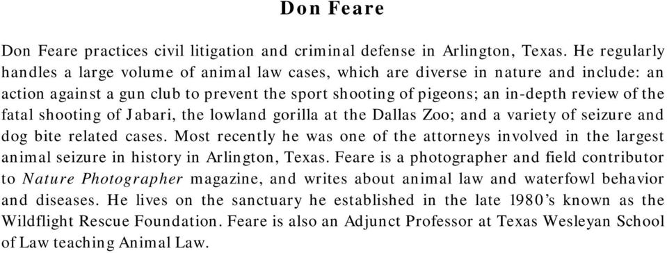 fatal shooting of Jabari, the lowland gorilla at the Dallas Zoo; and a variety of seizure and dog bite related cases.