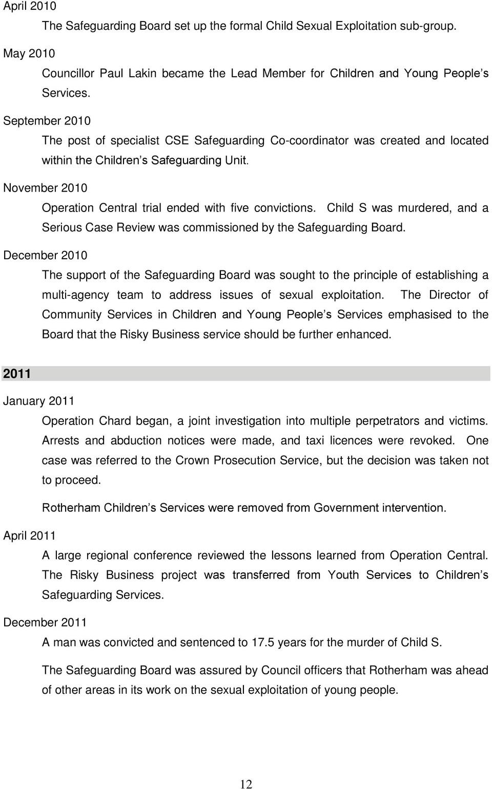 November 2010 Operation Central trial ended with five convictions. Child S was murdered, and a Serious Case Review was commissioned by the Safeguarding Board.