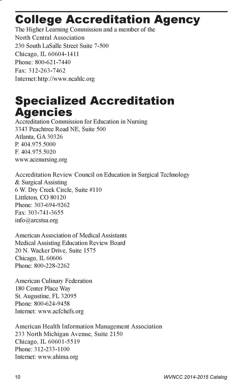404.975.5020 www.acenursing.org Accreditation Review Council on Education in Surgical Technology & Surgical Assisting 6 W.