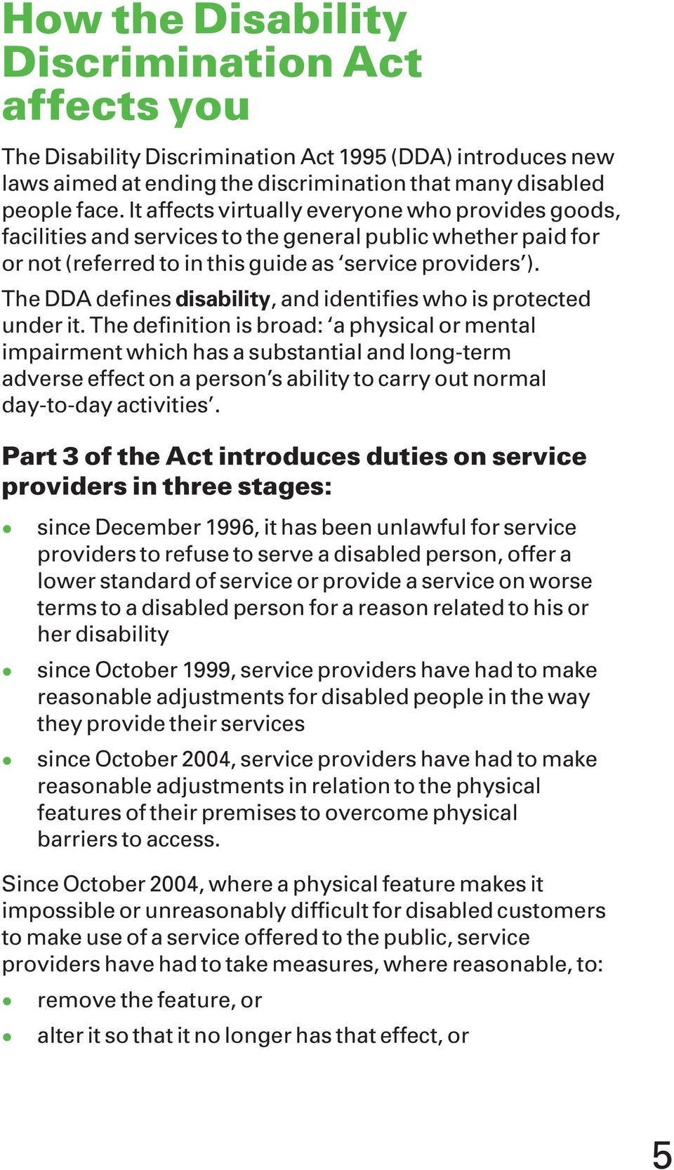 The DDA defines disability, and identifies who is protected under it.