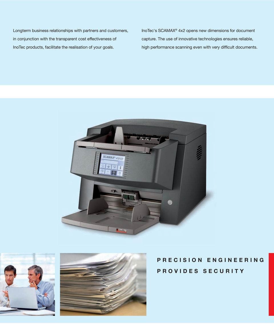InoTec s SCAMAX 4x2 opens new dimensions for document capture.