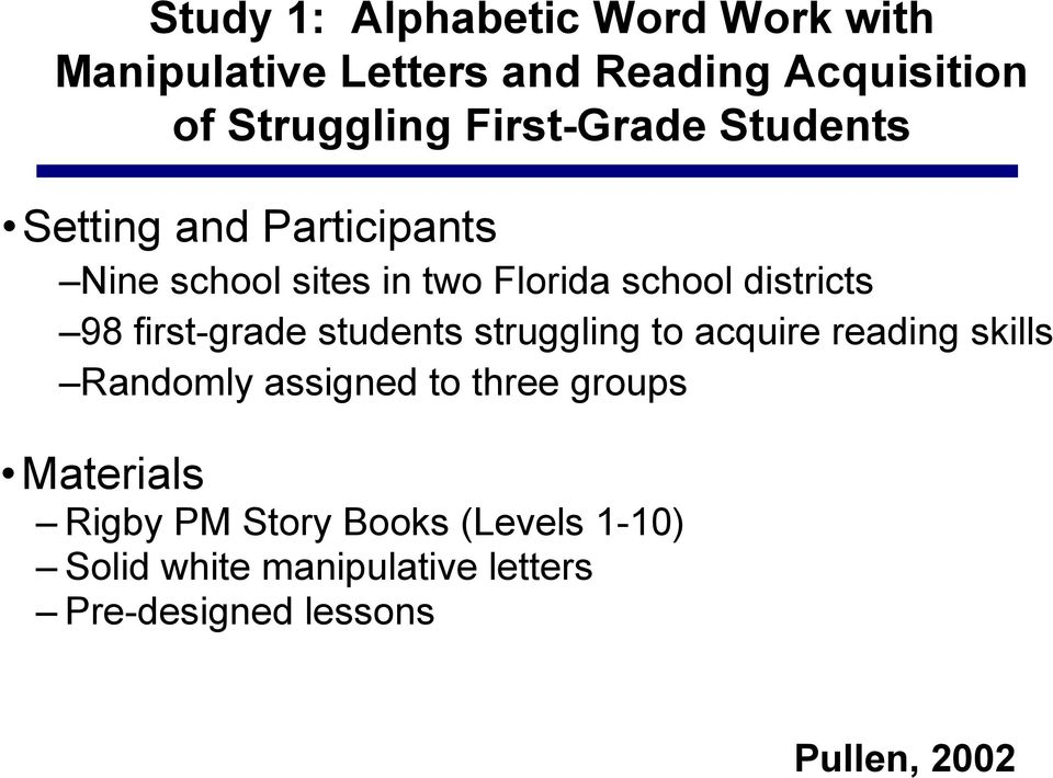 first-grade students struggling to acquire reading skills Randomly assigned to three groups
