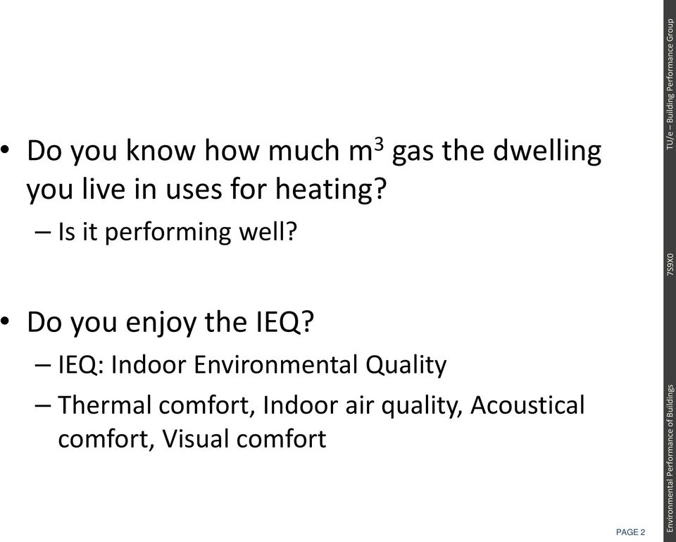 Do you enjoy the IEQ?