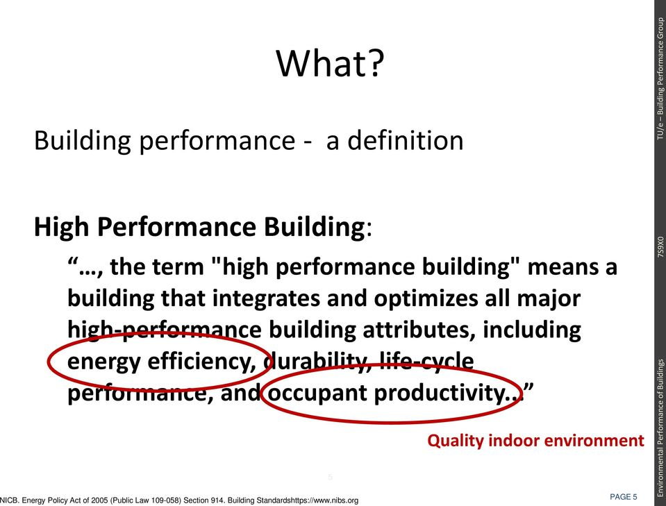 energy efficiency, durability, life-cycle performance, and occupant productivity... NICB.
