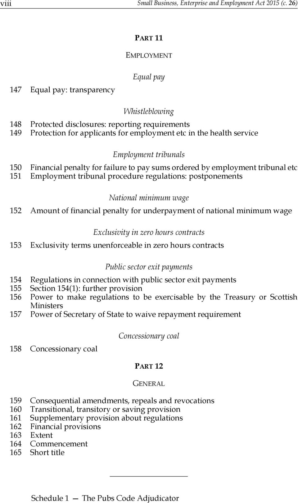 Employment tribunals 150 Financial penalty for failure to pay sums ordered by employment tribunal etc 151 Employment tribunal procedure regulations: postponements National minimum wage 152 Amount of