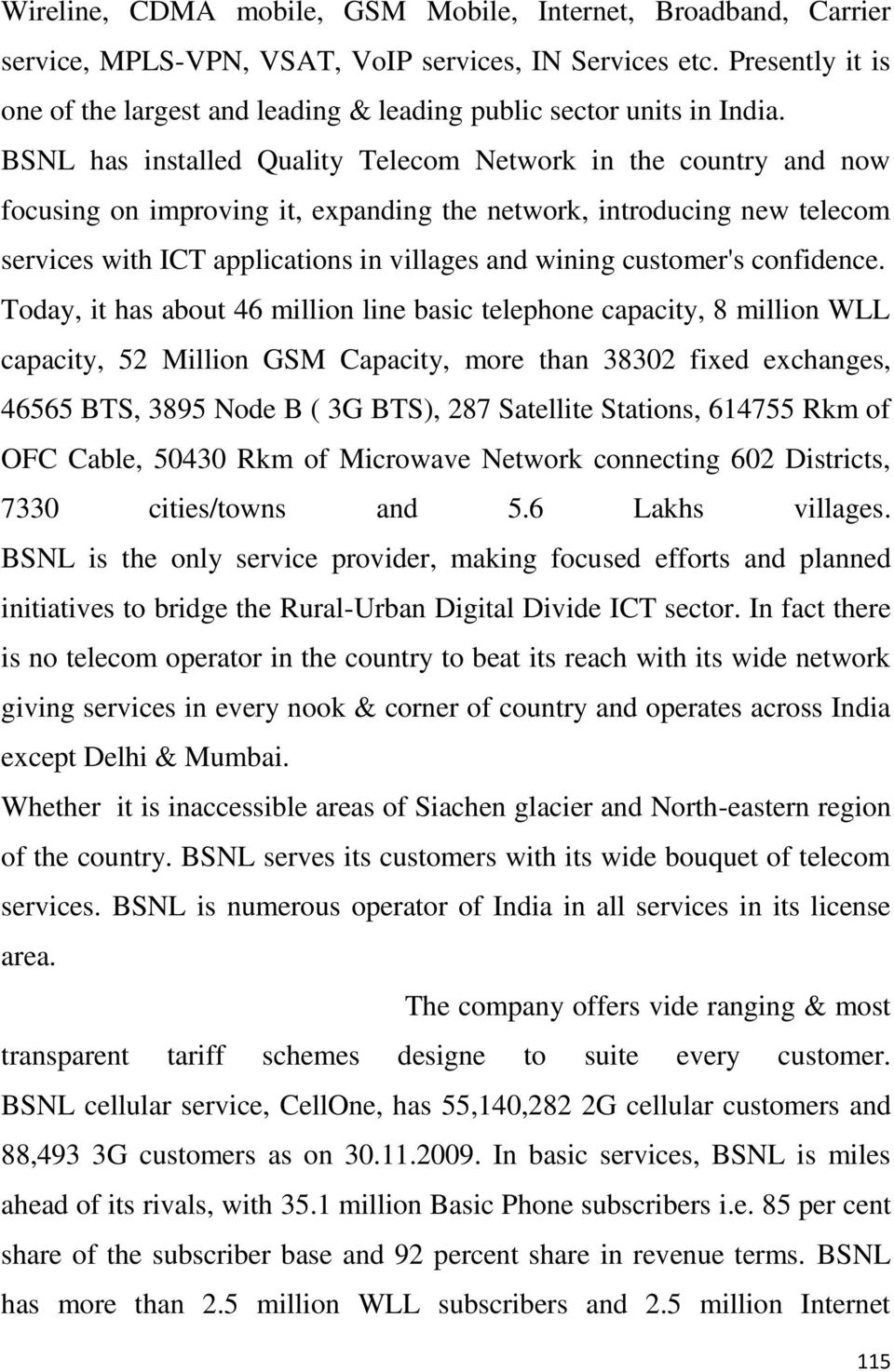 BSNL has installed Quality Telecom Network in the country and now focusing on improving it, expanding the network, introducing new telecom services with ICT applications in villages and wining