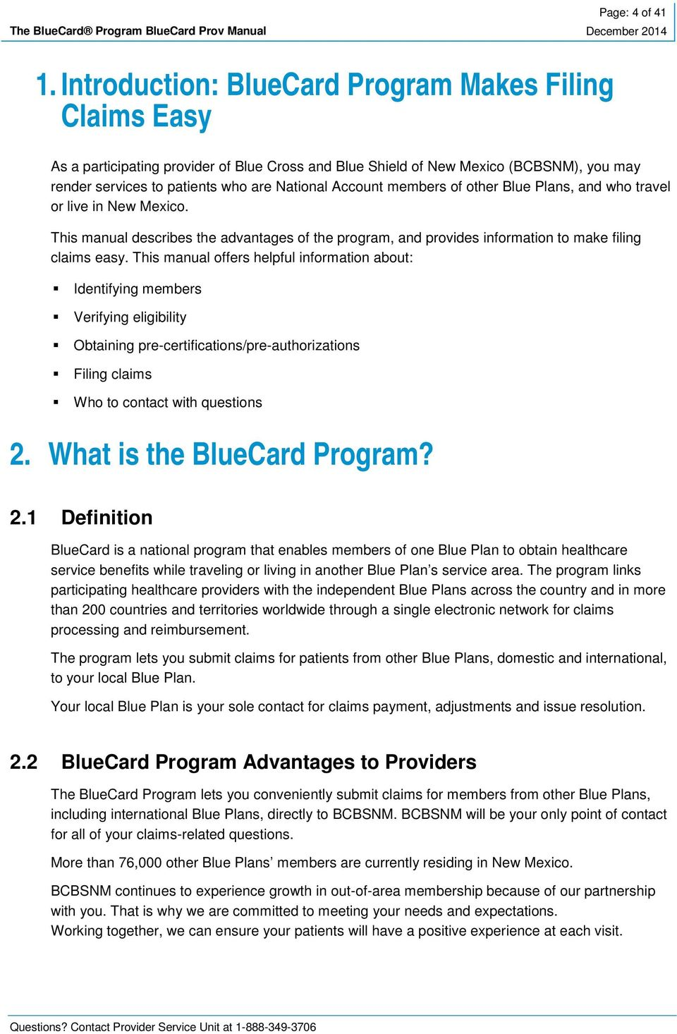 members of other Blue Plans, and who travel or live in New Mexico. This manual describes the advantages of the program, and provides information to make filing claims easy.
